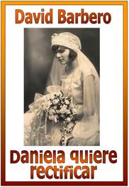 Daniela quiere rectificar - David Barbero